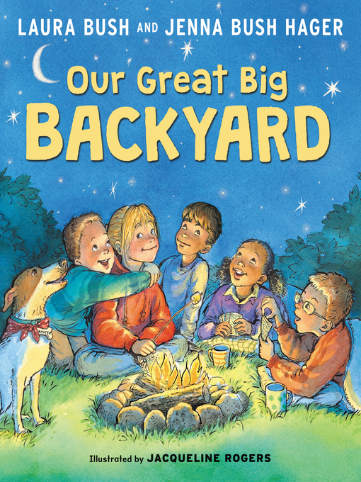 Title details for Our Great Big Backyard by Laura Bush - Available