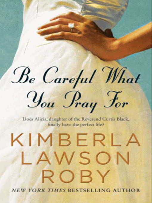 Title details for Be Careful What You Pray For by Kimberla Lawson Roby - Available