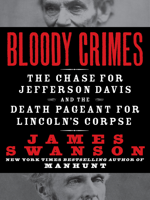 Title details for Bloody Crimes by James L. Swanson - Available