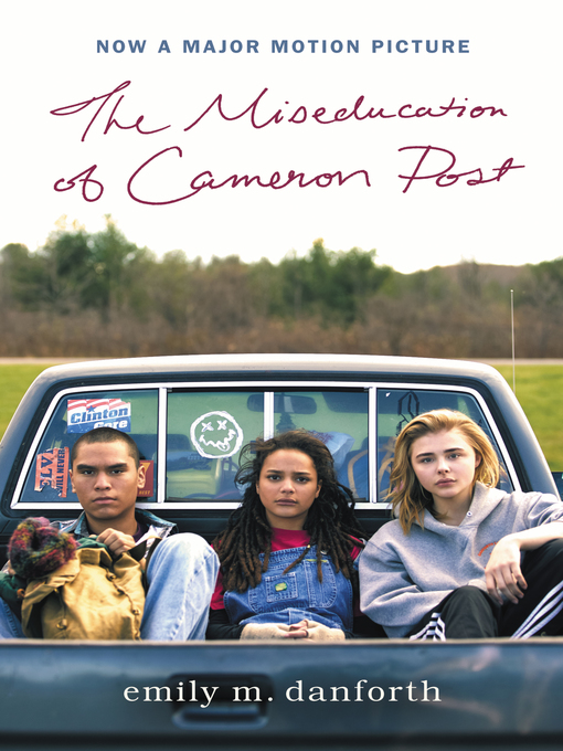 Title details for The Miseducation of Cameron Post by emily m. danforth - Available