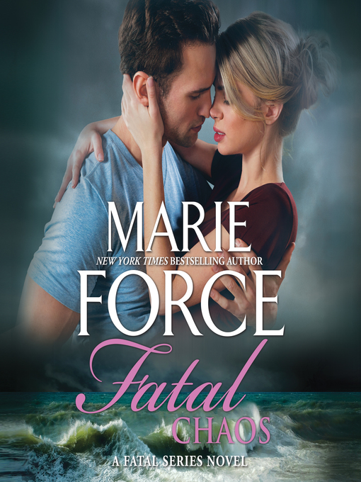 Title details for Fatal Chaos by Marie Force - Available