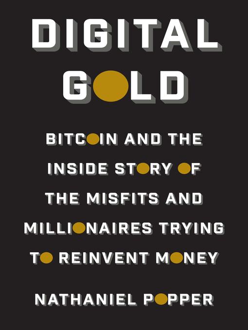 Title details for Digital Gold by Nathaniel Popper - Available