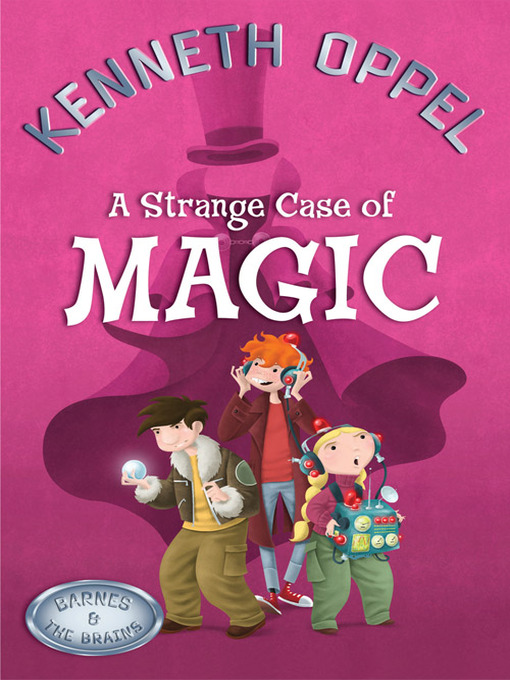 Title details for A Strange Case of Magic by Kenneth Oppel - Available