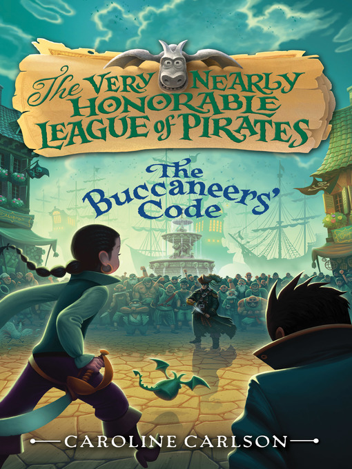 Title details for The Buccaneers' Code by Caroline Carlson - Wait list