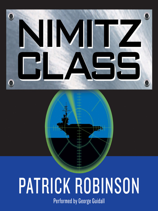 Title details for Nimitz Class by Patrick Robinson - Available