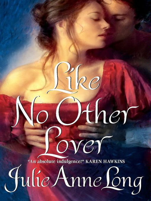 Title details for Like No Other Lover by Julie Anne Long - Available