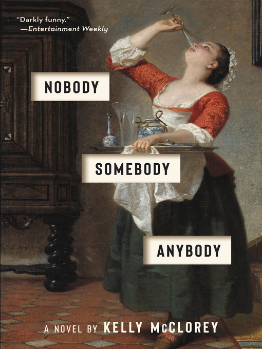 Title details for Nobody, Somebody, Anybody by Kelly McClorey - Available