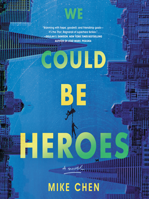 Title details for We Could Be Heroes by Mike Chen - Wait list