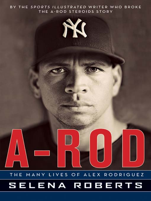 Title details for A-Rod by Selena Roberts - Available