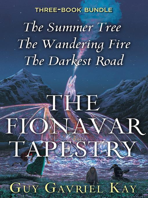 The Fionavar Tapestry Trilogy
