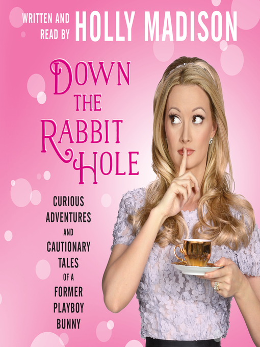 Title details for Down the Rabbit Hole by Holly Madison - Available