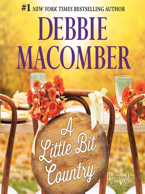 Title details for A Little Bit Country by Debbie Macomber - Wait list