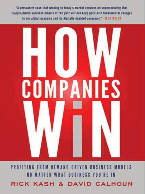 How Companies Win Profiting from Demand-Driven Business Models No Matter What Business You're In