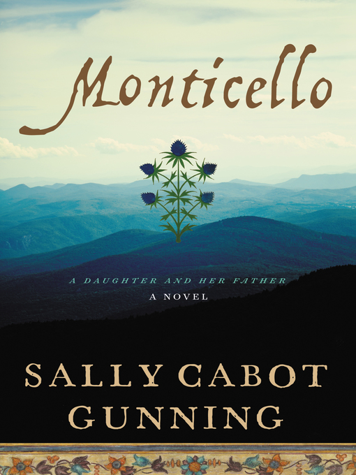 Title details for Monticello by Sally Cabot Gunning - Available