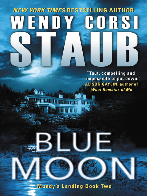 Title details for Blue Moon by Wendy Corsi Staub - Available