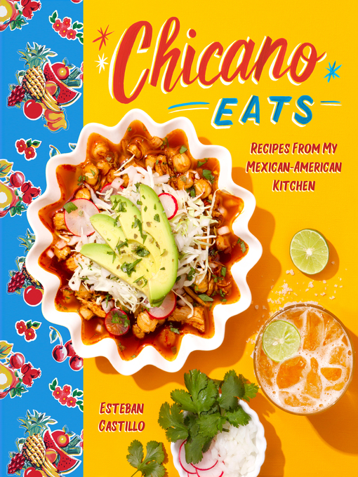 Title details for Chicano Eats by Esteban Castillo - Available