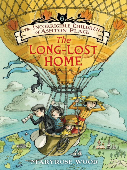 Title details for The Long-Lost Home by Maryrose Wood - Available