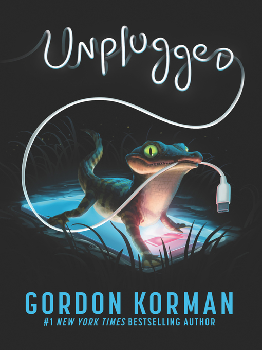 Title details for Unplugged by Gordon Korman - Available