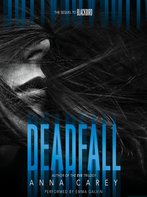 Title details for Deadfall by Anna Carey - Available