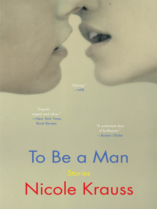 Title details for To Be a Man by Nicole Krauss - Available