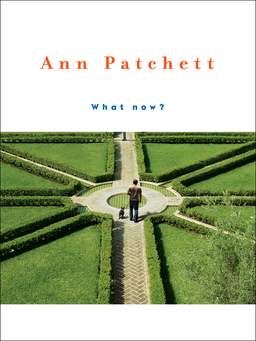 Title details for What Now? by Ann Patchett - Wait list