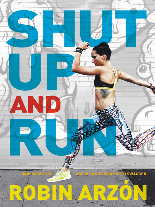 Title details for Shut Up and Run by Robin Arzon - Wait list