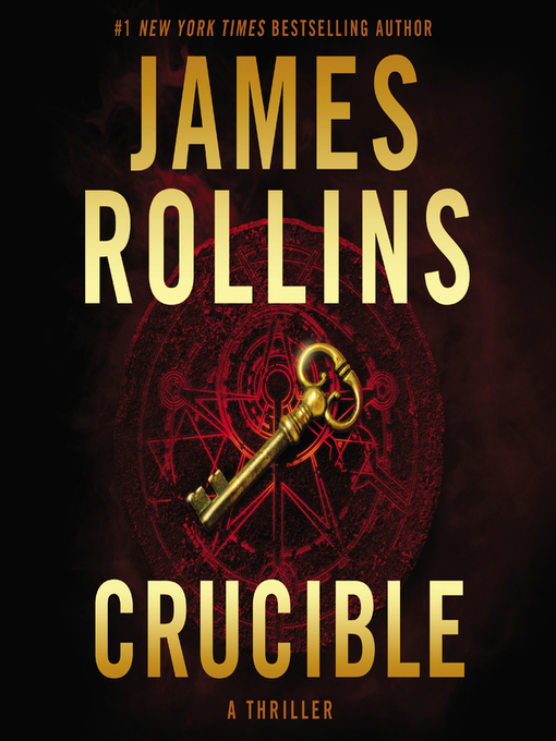 Title details for Crucible by James Rollins - Wait list
