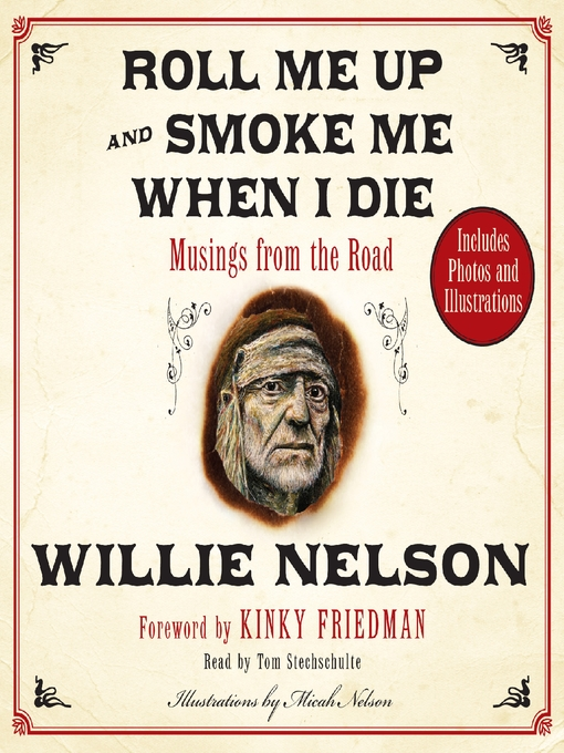Title details for Roll Me Up and Smoke Me When I Die by Willie Nelson - Available