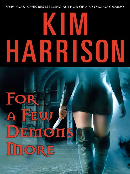 Title details for For a Few Demons More by Kim Harrison - Available