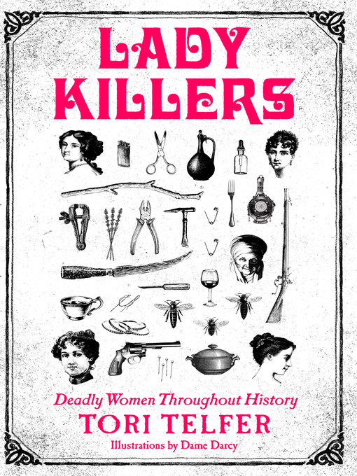 Title details for Lady Killers by Tori Telfer - Available
