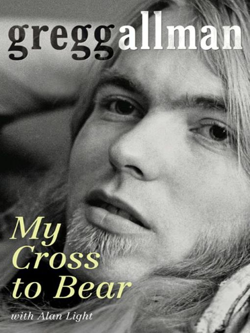Title details for My Cross to Bear by Gregg Allman - Wait list