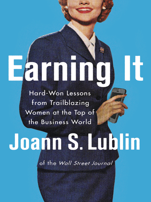 Title details for Earning It by Joann S. Lublin - Available
