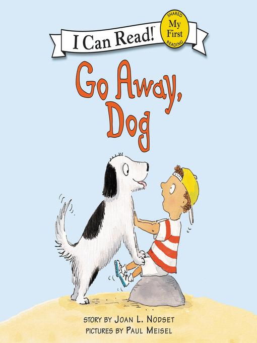 Title details for Go Away, Dog by Joan L. Nodset - Wait list