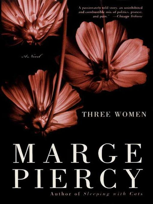 Title details for Three Women by Marge Piercy - Available