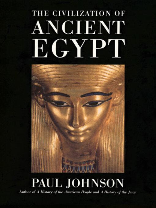 Title details for The Civilization of Ancient Egypt by Paul Johnson - Wait list