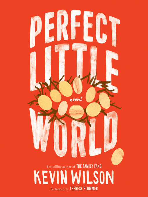 Title details for Perfect Little World by Kevin Wilson - Available