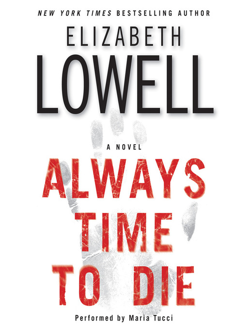 Title details for Always Time to Die by Elizabeth Lowell - Available
