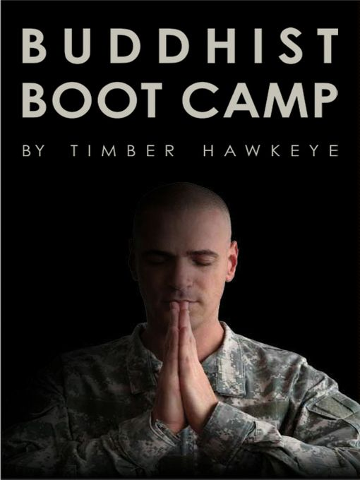 Title details for Buddhist Boot Camp by Timber Hawkeye - Wait list