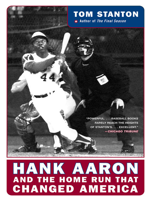 Title details for Hank Aaron and the Home Run that Changed America by Tom Stanton - Available