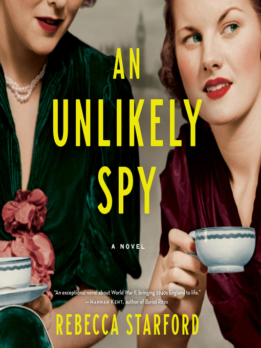 Title details for An Unlikely Spy by Rebecca Starford - Available