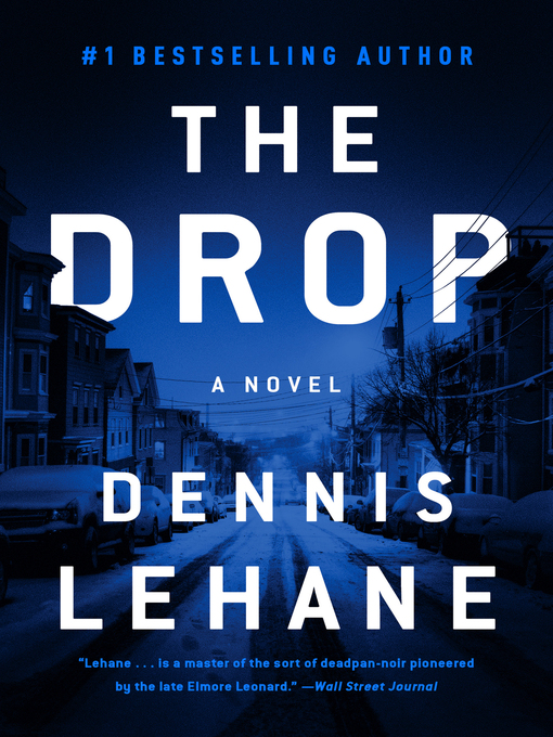 Title details for The Drop by Dennis Lehane - Available