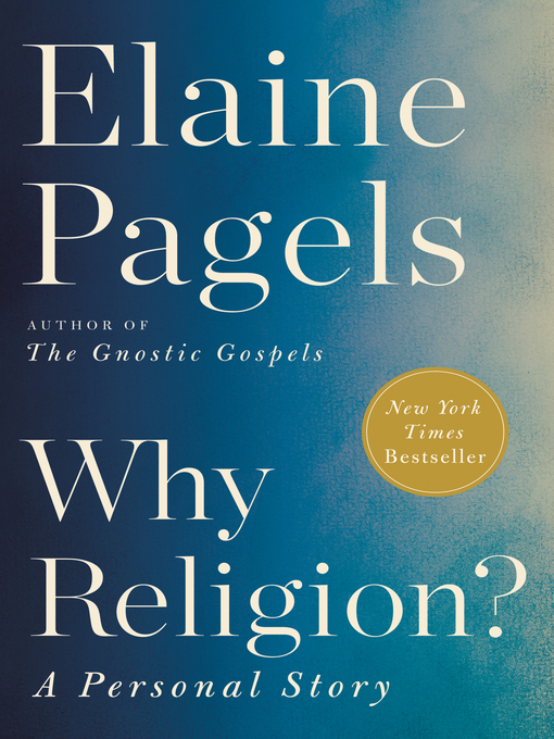 Title details for Why Religion? by Elaine Pagels - Available