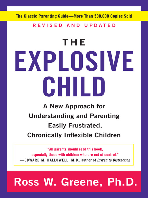 Title details for The Explosive Child by Ross W. Greene, PhD - Available