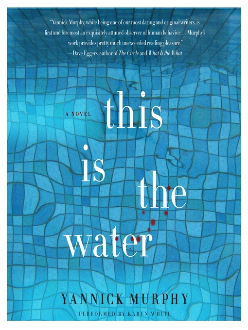 Title details for This Is the Water by Yannick Murphy - Available