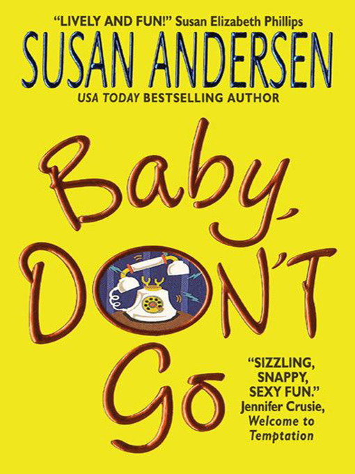 Title details for Baby, Don't Go by Susan Andersen - Wait list