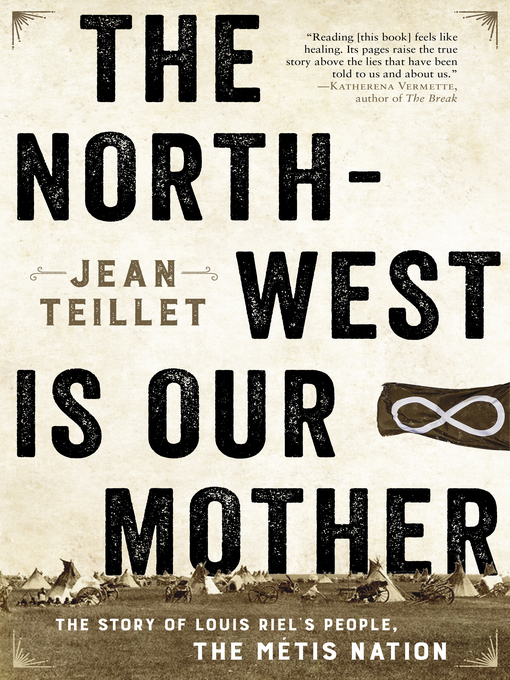 Title details for The North-West Is Our Mother by Jean Teillet - Wait list