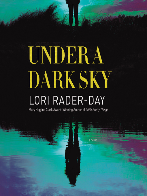 Title details for Under a Dark Sky by Lori Rader-Day - Available