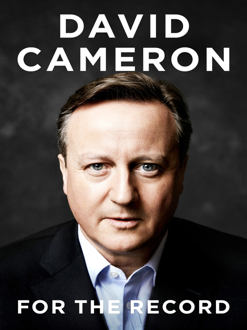 Title details for For the Record by David Cameron - Available
