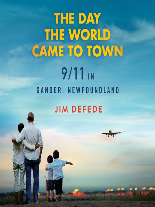 Title details for The Day the World Came to Town by Jim DeFede - Available