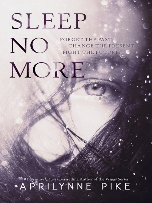 Title details for Sleep No More by Aprilynne Pike - Available